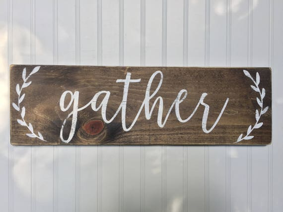 Gather Gather Wood Signs Distressed Gather Sign Gather