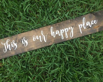 This is our happy place sign, rustic sign, wood sign