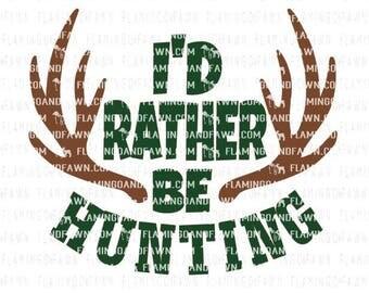 I'd rather be hunting svg, hunting shirt svg, hunting svg files, buck svg files, svg hunting, hunter svg, hunting dxf, boy hunting svg