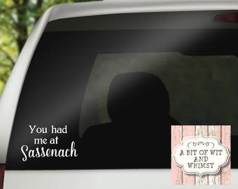 Vinyl Decal, Car Decal, Laptop Decal, Mirror Decal, Tumbler Decal,  Outlander Decal - You had me at Sassenach