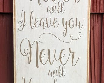 """Rustic Wood Sign - Never Will I Leave You - Heb 13:5 - 6""""x12"""""""
