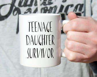Teenage Daughter Survivor - Gift for dad - Dad Coffee Mug - Dad Gift - Christmas Gift for Dad