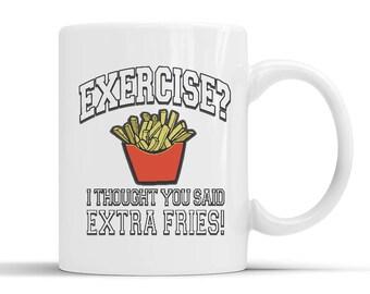 New Designer Exercise I Thought You Said Extra Fries Mug