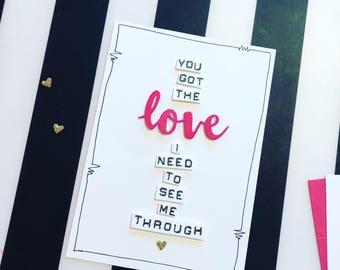You got the love handmade greetings card