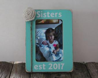 Sisters Established Picture Frame, Sister Gift, Friend Picture Frame, 4x6 Frame