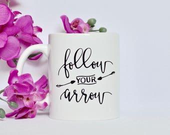 8oz -Follow Your Arrow- coffee mug