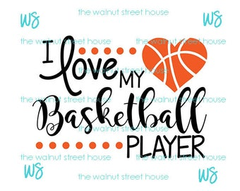 SVG - I love my basketball player SVG.  JPG included.  Digitally downloadable file only basketball mom svg, basketball sister,