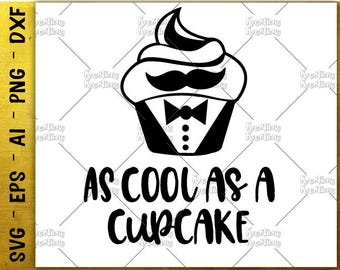 Cupcake svg suite  boy beard man svg as cool as a cupcake Cut Files Design Tee / Cricut Silhouette /Instant Download vector SVG PNG eps dxf