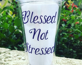 Blessed Not Stressed Tumbler - Personalized Tumbler - Personalized Gift - Religious Gift