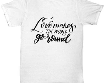 Custom 10 Love Makes the World Go Round T-Shirt