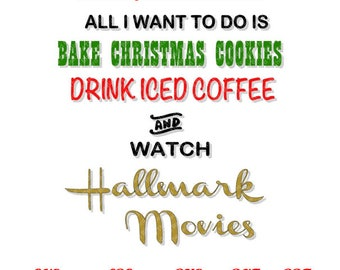 Bake Christmas Cookies, Drink Iced Coffee and Watch Hallmark Movies DXF, PdF, SVG, PNG, EpS