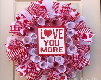 Valentine's Day Wreath, Deco Mesh Valentine Wreath, Valentine's Day Decor, Love You More Wreath, Valentines Day Door Decor