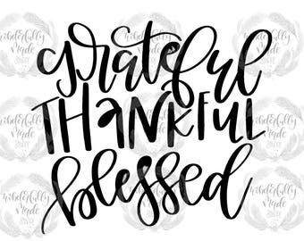 Grateful, Thankful, Blessed Hand-Lettered Cut FIle//Thanksgiving SVG for Cricut and Silhouette//Use with HTV and Vinyl