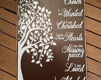 Adoption, I was Chosen, I am Wanted, I am Cherished, I grew in their Hearts, I am the missing Piece, I am Loved, I am Adopted, Wood Sign