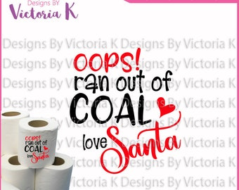 Ran out of coal, Santa svg, Toilet paper svg, Christimas svg, SVG, DXF Cut Files, Cricut Design Space, Vinyl Cut File