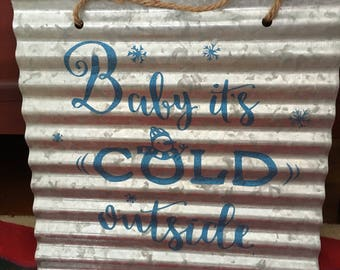"Corrugated tin ""Baby It's Cold Outside"" Wall Hanging"