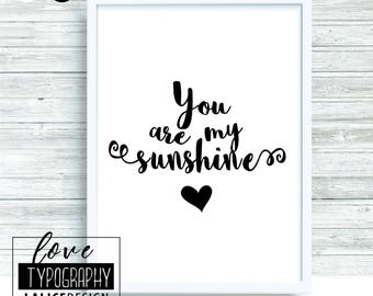 Love Quote Nursery printable wall art home decor - You are my sunshine - black and white