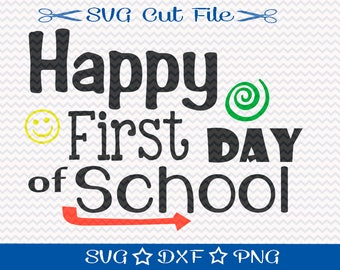Happy First Day of School SVG File / SVG Cut File for Silhouette / Start of School Year / Svg for Teachers