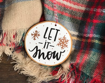 Let It Snow- Christmas Ornament