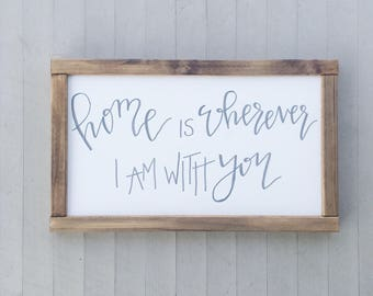 I'm With You Sign | Home Is Wherever I Am With You | Home is Wherever Wood Sign | I'm With You | Wood Sign | Wedding Gift | Home Decor Sign