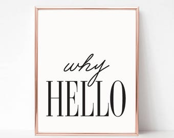 Why Hello Digital Download Print