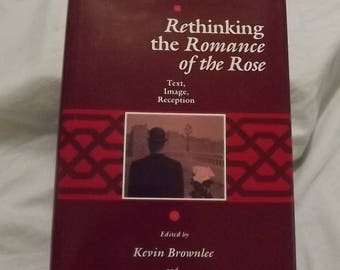 1992 ** Rethinking the Romance of the Rose ** Kevin Brownlee and Sylvia Huot ** sj