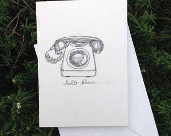 Hello there...blank note card. Greetings card. Original, hand drawn. Ink. Black and white. Vintage telephone.