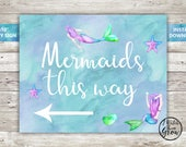 Mermaids This Way Printable Party Sign, Mermaid Party Poster, Mermaid Birthday Party Sign, Mermaid Party Decor 8x10 Inch INSTANT DOWNLOAD