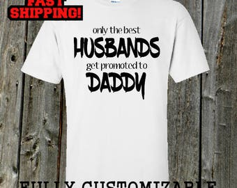 Cute Father's Day tshirt - First time dad - best husband - Only the best husbands get promoted to daddy shirt
