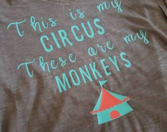 My circus my monkeys tee
