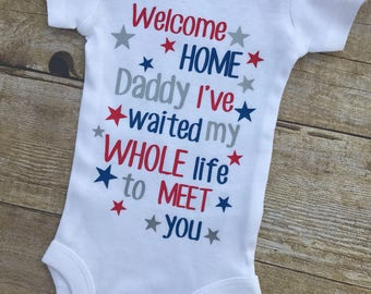 Welcome Home Daddy I Waited My Whole Life To Meet You Infant Baby Bodysuit Military Homecoming