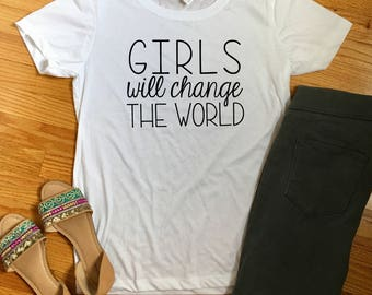 Feminist tee shirt nasty women graphic tee, girls will change the world shirt, feminist graphic tee, cute feminist shirt, white tee shirt