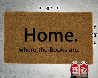 Home is where the books are Coir Doormat - 18x30 - Welcome Mat - House Warming - Mud Room - Gift - Custom