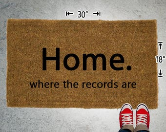 Home where the records are Coir Doormat - 18x30 - Welcome Mat - House Warming - Mud Room - Gift - Custom