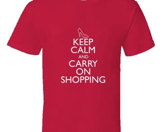 Keep Calm And Carry On Shopping Funny T-Shirt,shopaholics t-shirt,shopaholic gifts,keep calm gifts,keep calm t-shirts,