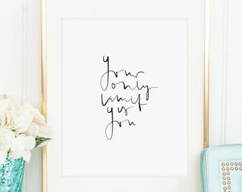 Poster, Art Print, Motivational Quote: Your only limit is you