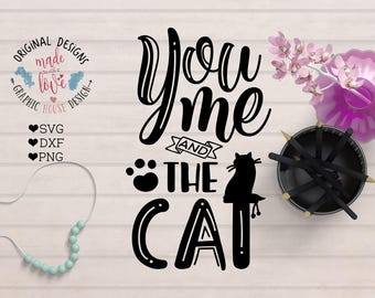 pets svg, cat svg, kitten svg, cat quotes, cat printable, cat cutting file, you me and the cat, cricut cat design, cameo cat design, svg cat