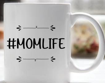 Mom Life Coffee Mug, Hashtag Mom Life, Coffee Mug for New Mom