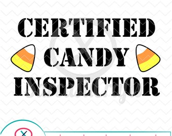Certified Candy Inspector - Halloween Graphic - Digital download - svg - eps - png - dxf - Cricut - Cameo - Files for cutting machines
