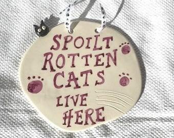 Spoilt Rotten Cats Plaque - Ceramic Plaque - Pottery Plaque - Cats