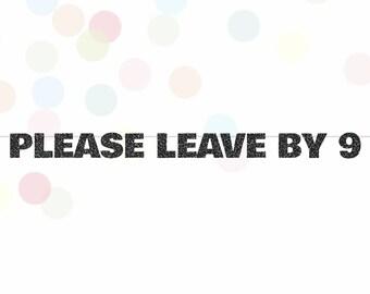 Please Leave By 9 Glitter Banner, Funny Banner, Rude Party Banner, Baby Shower Banner, Housewarming Banner, Bachelorette Banner