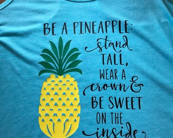 Be a Pineapple Tank or Tshirt, ladies, summertime, s-2x,