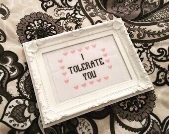 I tolerate you, home decor cross stitch, percect couple gift for boyfriend / girlfriend