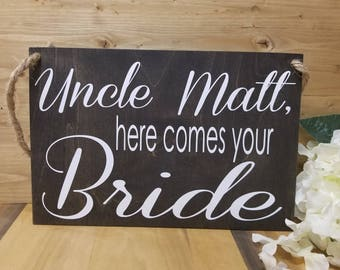 Uncle Here Comes Your Bride Sign-Ring Bearer Sign-Flower Girl Sign-Here Comes The Bride Sign