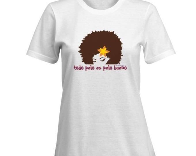 todo pelo es pelo bueno pa'que tu lo sepas 100% Cotton Premium Latina T-Shirt