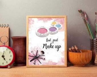 But First, Makeup Printable, Makeup Print, Makeup Art , Bathroom Decor, Vanity Decor, Makeup Lover,  Digital, Instant Download, 8 x 10