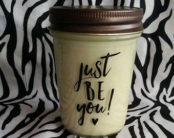 Just Be You 100% Soy Wax Candle