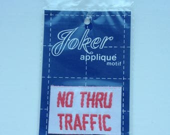 Vintage Iron-on Applique Motif by Joker.    NO THRU TRAFFIC