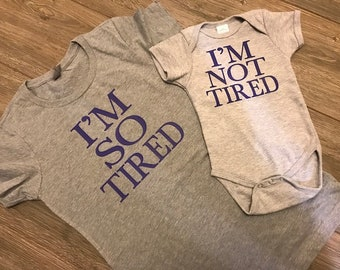 I'm So Tired, Im Not | Mama Bear | Mommy and Me Shirt | Im So Tired | Mom Life Shirt | Baby Shower Gift | Mother's Day Gift | Wife Gift