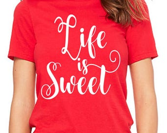Life is Sweet women t-shirt casual tee soft ring-spun cotton